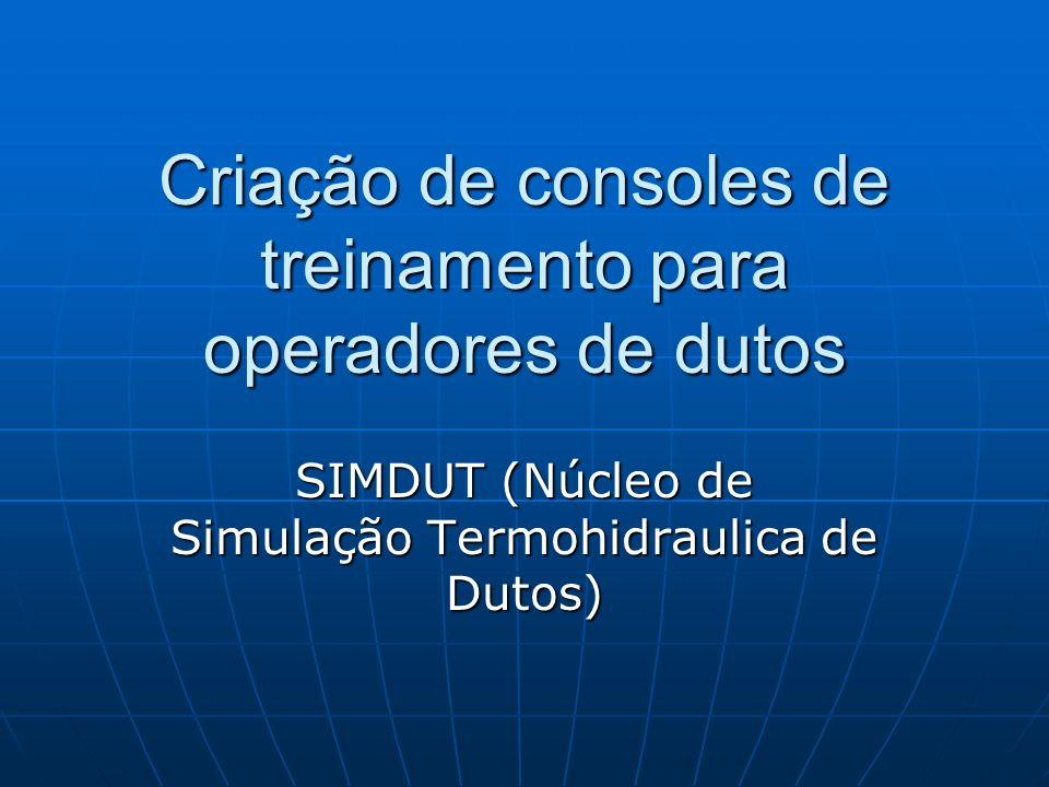 Criação de consoles de treinamento para operadores de dutos SIMDUT (Núcleo de Simulação Termohidraulica de Dutos)