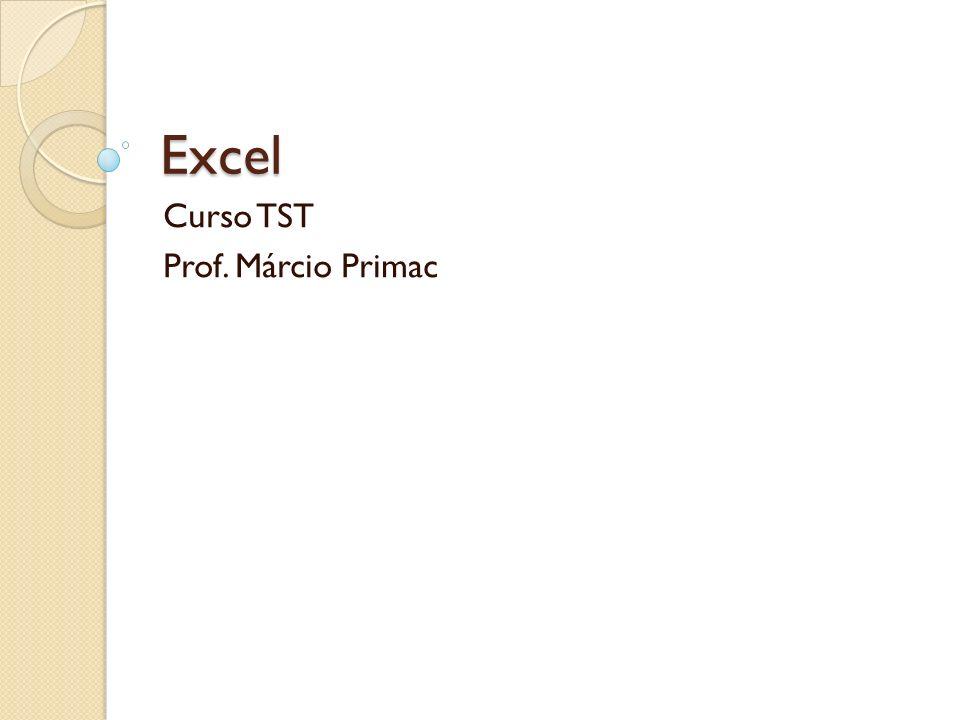 Excel Curso TST Prof. Márcio Primac