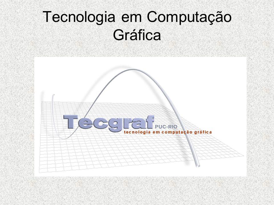 Tecnologia em Computação Gráfica