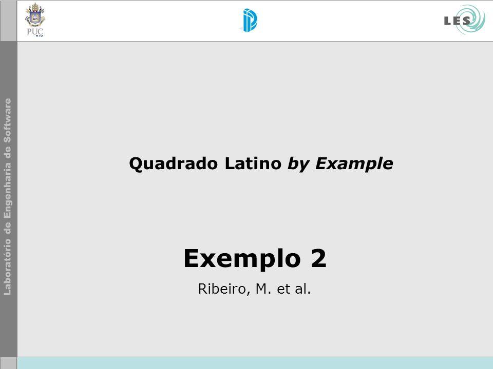 Exemplo 2 Ribeiro, M. et al. Quadrado Latino by Example
