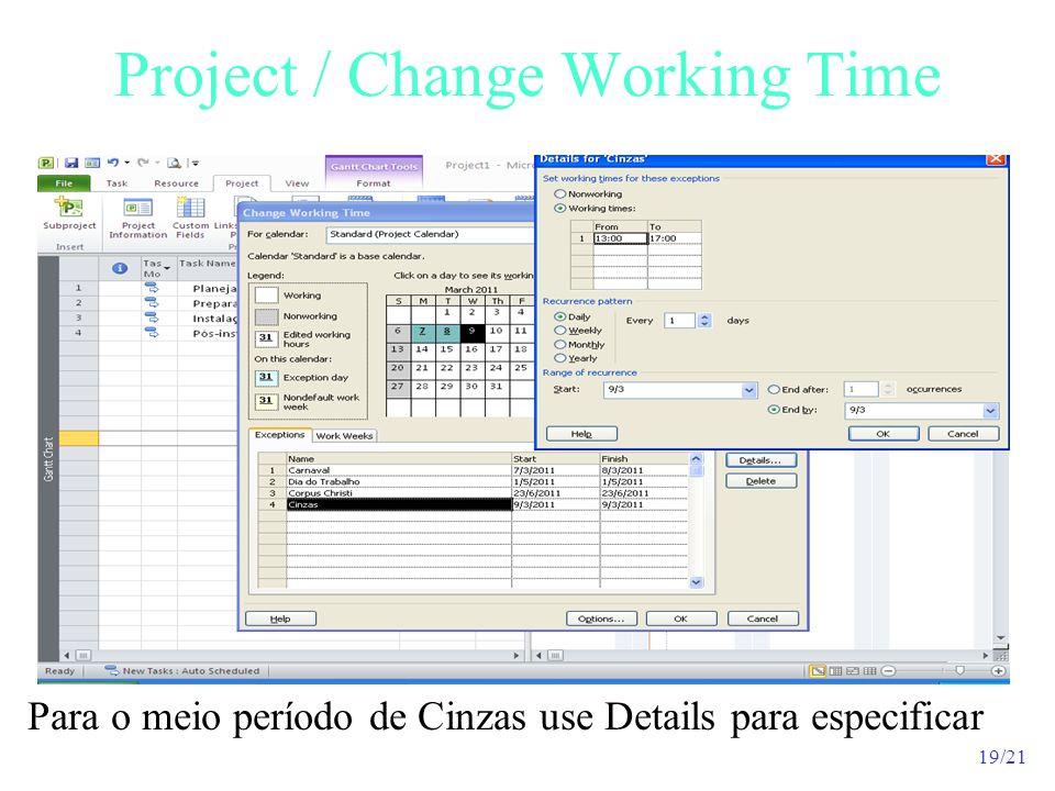 19/21 Project / Change Working Time Para o meio período de Cinzas use Details para especificar