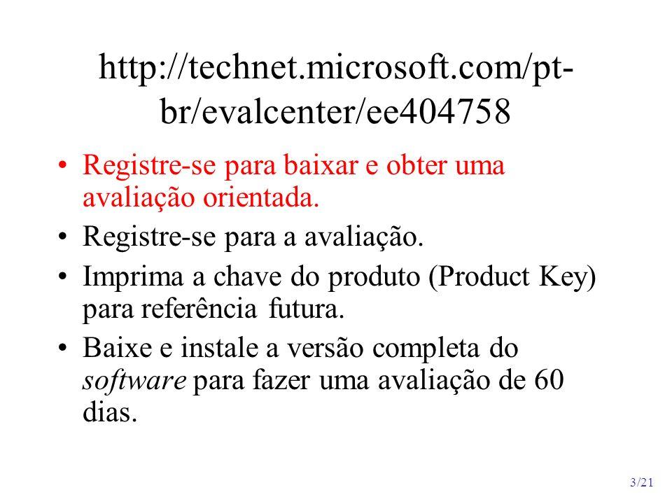 3/21 http://technet.microsoft.com/pt- br/evalcenter/ee404758 Registre-se para baixar e obter uma avaliação orientada. Registre-se para a avaliação. Im