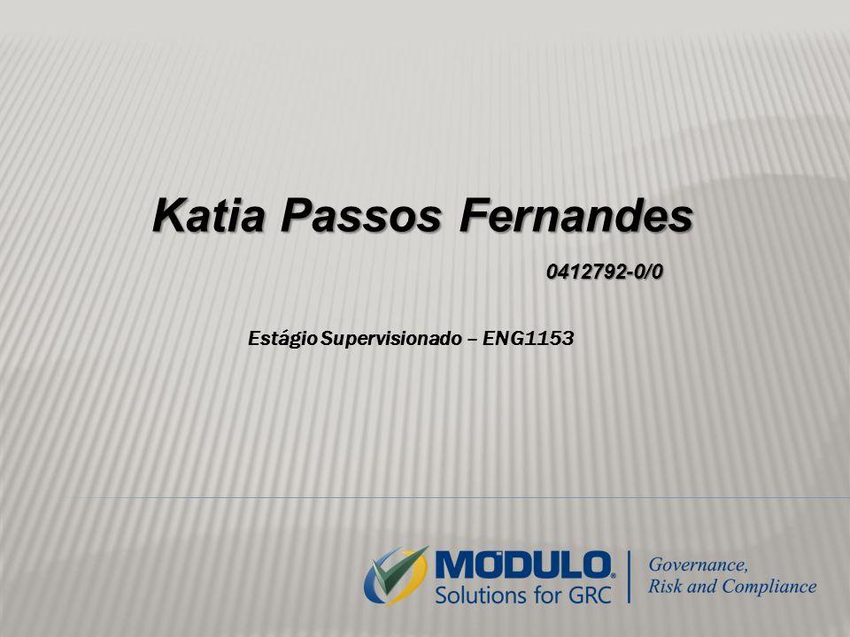 Katia Passos Fernandes 0412792-0/0 0412792-0/0 Estágio Supervisionado – ENG1153