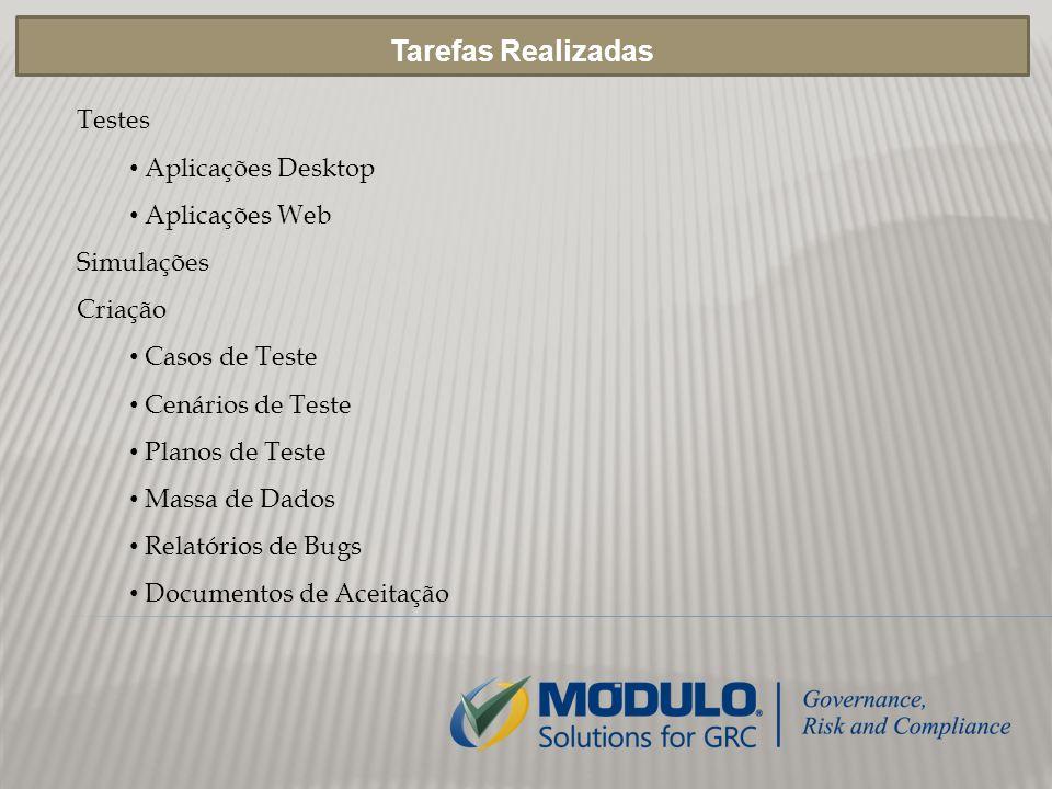Testes Aplicações Desktop Aplicações Web Simulações Criação Casos de Teste Cenários de Teste Planos de Teste Massa de Dados Relatórios de Bugs Documentos de Aceitação Tarefas Realizadas