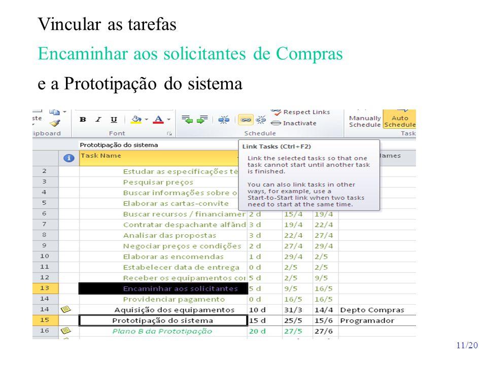 11/20 Vincular as tarefas Encaminhar aos solicitantes de Compras e a Prototipação do sistema