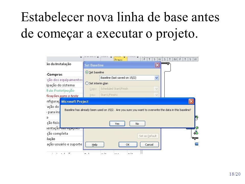 18/20 Estabelecer nova linha de base antes de começar a executar o projeto.