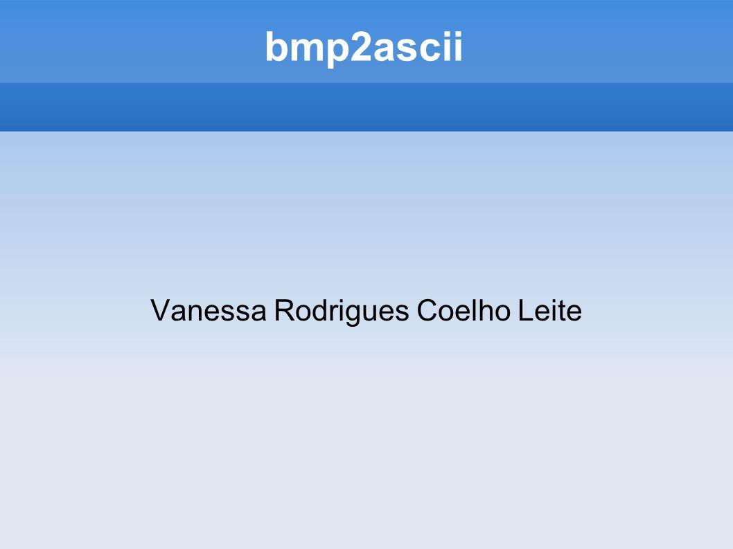 Vanessa Rodrigues Coelho Leite bmp2ascii