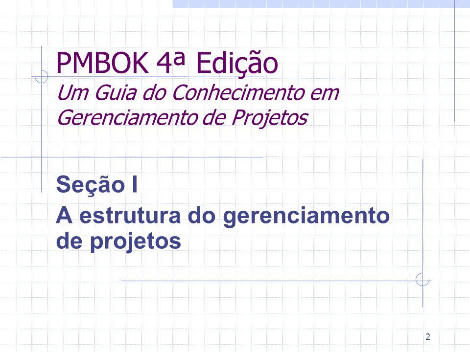 13/52 Cap.1 - Introdução Define os termos chaves, identifica fatores ambientais externos e organizacionais internos que influenciam o sucesso de um projeto.