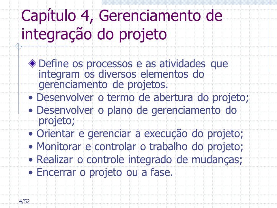 5/52 Capítulo 5, Gerenciamento do escopo do projeto Descreve os processos relativos à garantia de que o projeto inclua todo o trabalho necessário, e apenas o trabalho esse, para que seja terminado com sucesso.