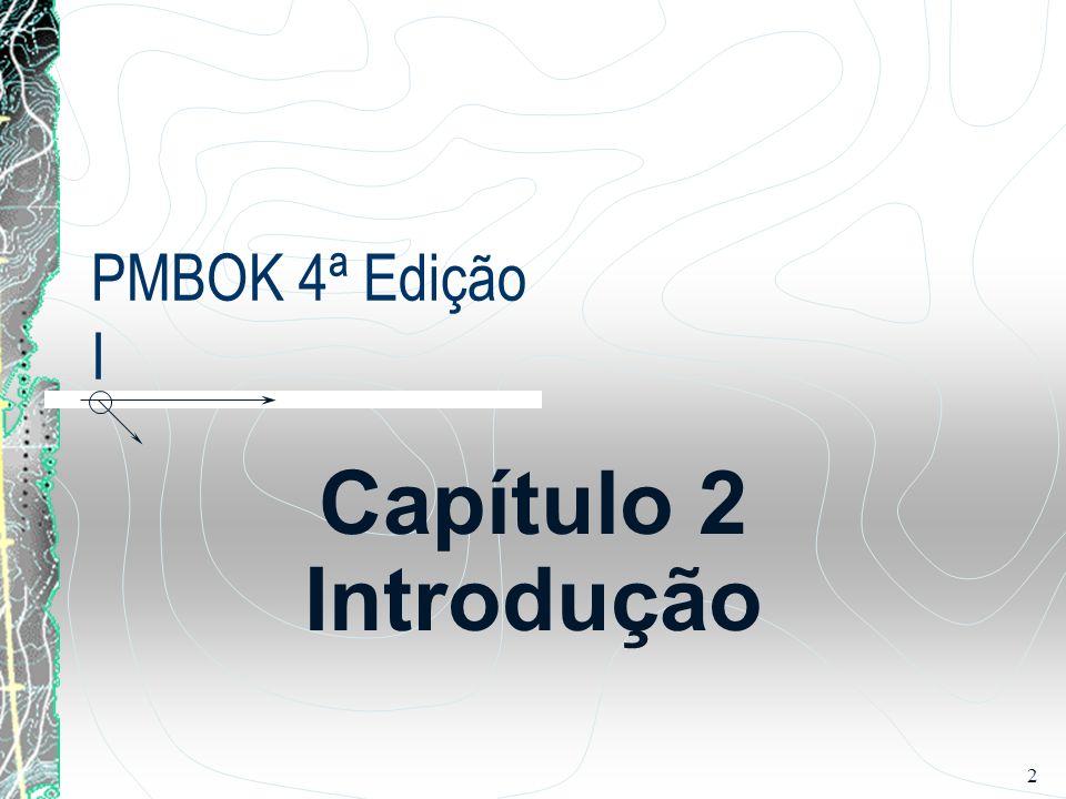 2 PMBOK 4ª Edição I Capítulo 2 Introdução
