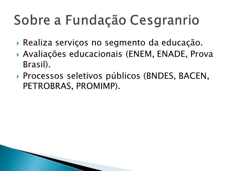 Realiza serviços no segmento da educação. Avaliações educacionais (ENEM, ENADE, Prova Brasil).