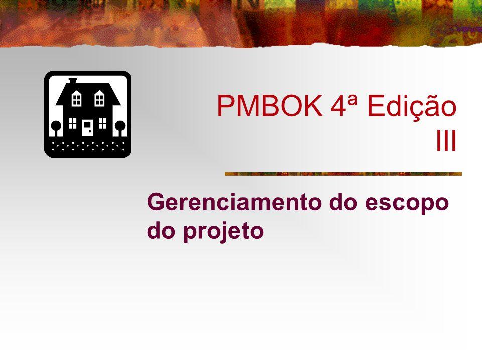 PMBOK 4ª Edição III Gerenciamento do escopo do projeto