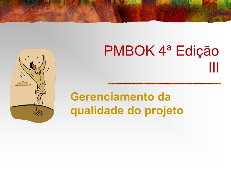 PMBOK 4ª Edição III Gerenciamento da qualidade do projeto