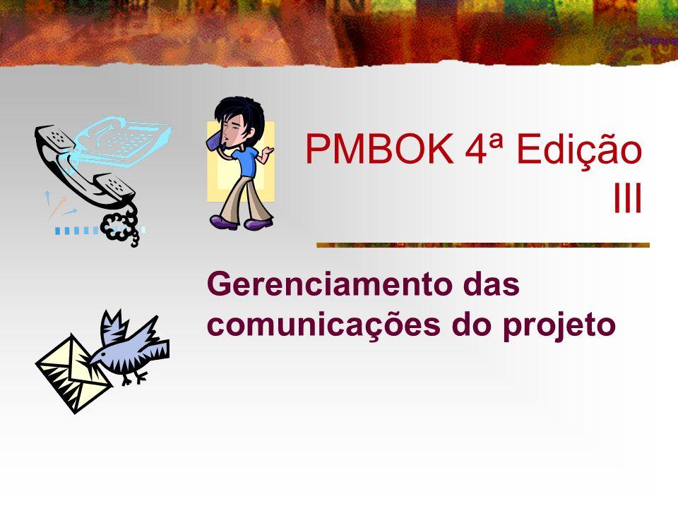 PMBOK 4ª Edição III Gerenciamento das comunicações do projeto