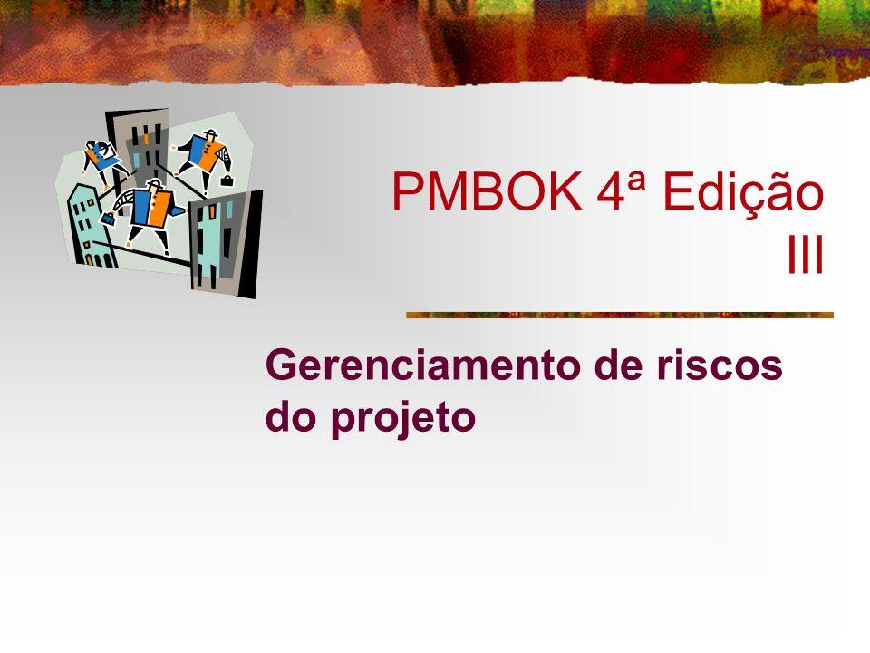 PMBOK 4ª Edição III Gerenciamento de riscos do projeto