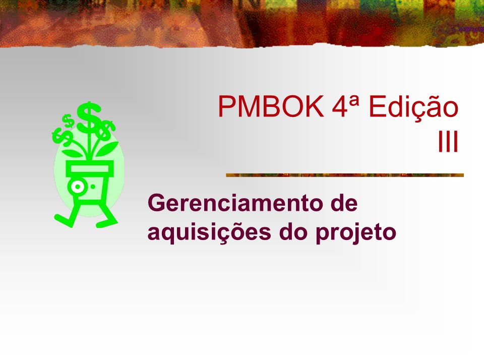 PMBOK 4ª Edição III Gerenciamento de aquisições do projeto