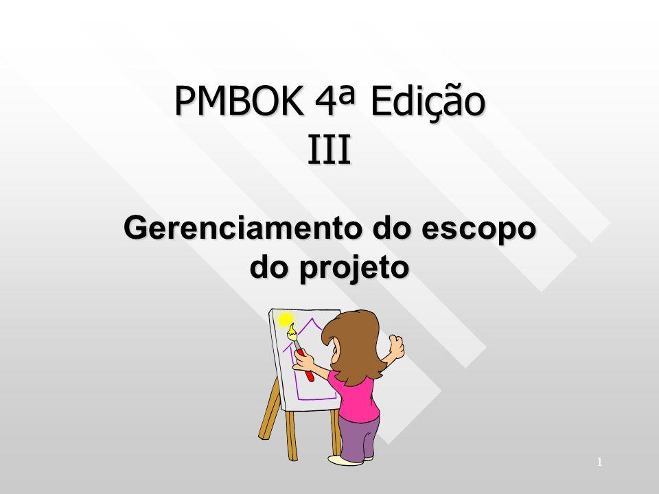 1 PMBOK 4ª Edição III Gerenciamento do escopo do projeto