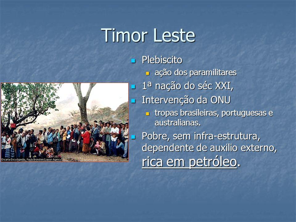 Timor Leste Plebiscito Plebiscito ação dos paramilitares 1ª nação do séc XXI, 1ª nação do séc XXI, Intervenção da ONU Intervenção da ONU tropas brasil