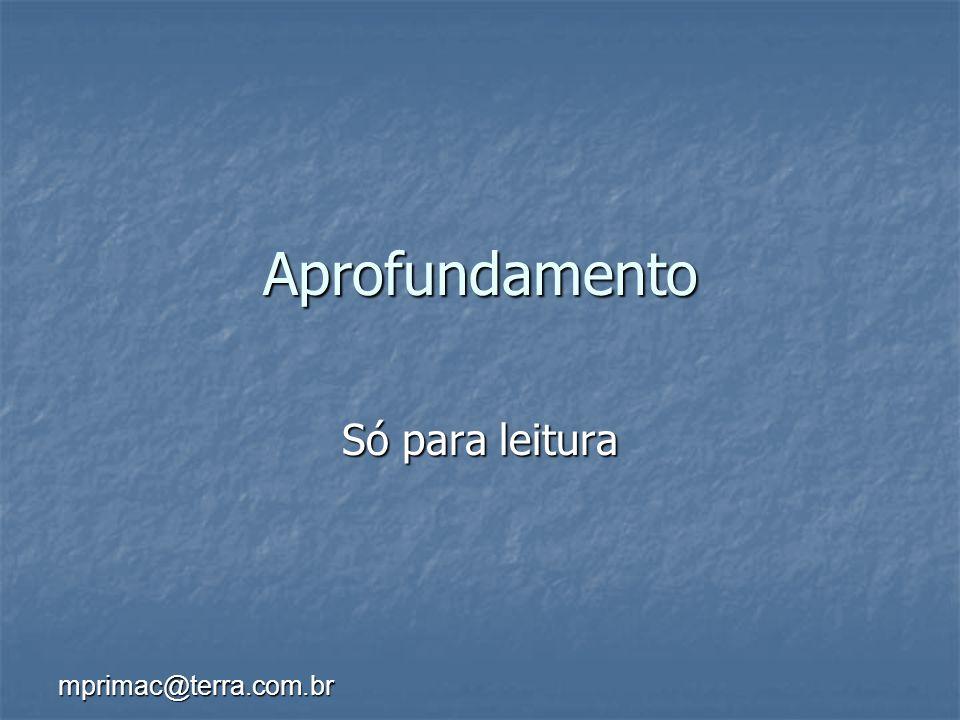 mprimac@terra.com.br Aprofundamento Só para leitura
