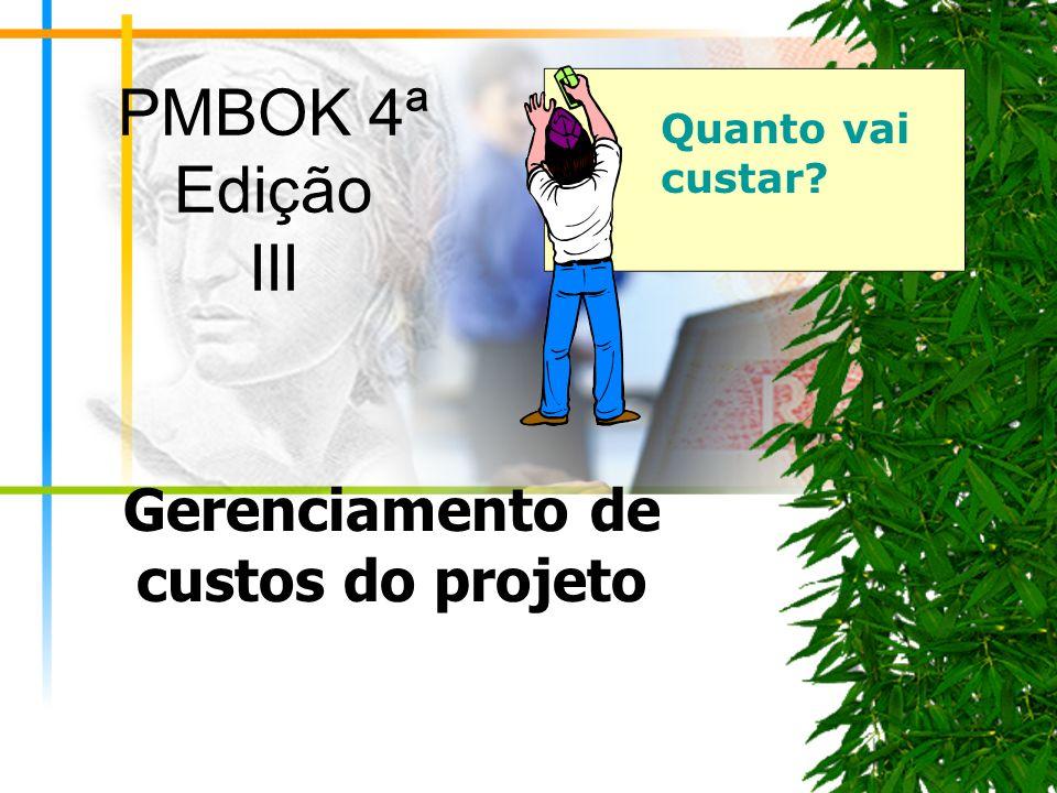 2 Gerenciamento de custos do projeto Custo dos recursos necessários para terminar as atividades do cronograma.