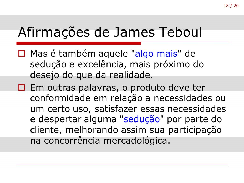 18 / 20 Afirmações de James Teboul Mas é também aquele