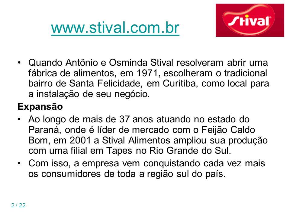 2 / 22 www.stival.com.br Quando Antônio e Osminda Stival resolveram abrir uma fábrica de alimentos, em 1971, escolheram o tradicional bairro de Santa Felicidade, em Curitiba, como local para a instalação de seu negócio.