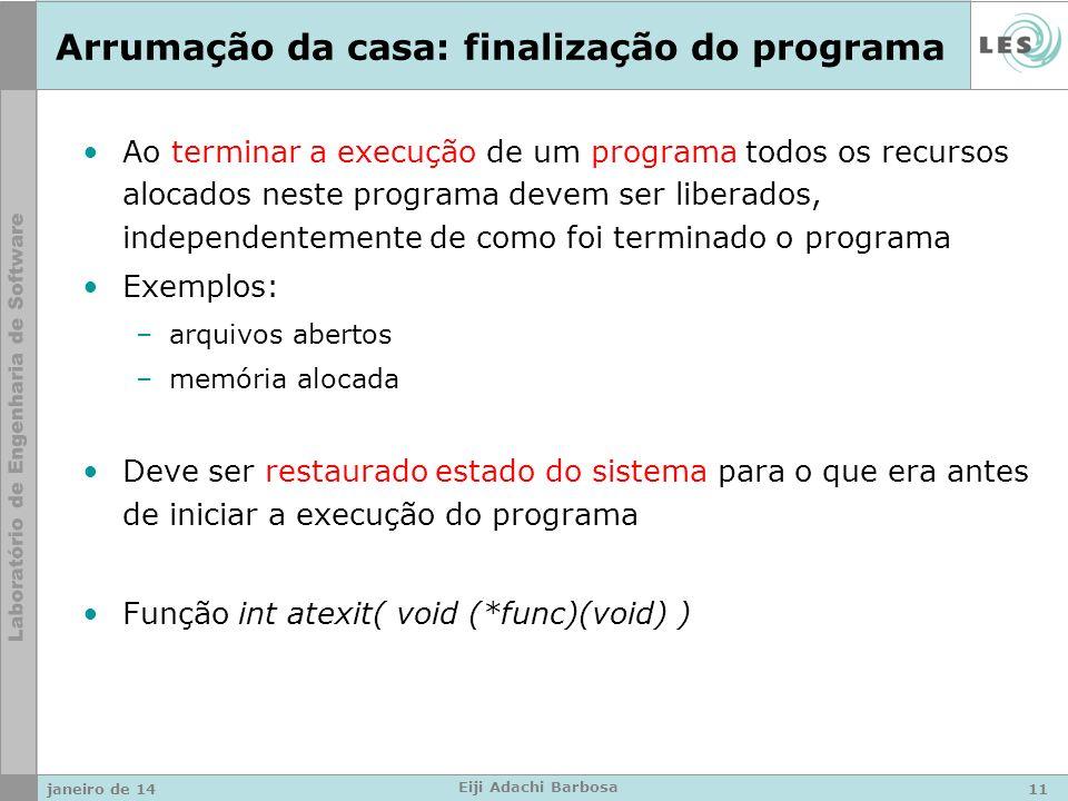 janeiro de 14 Eiji Adachi Barbosa Arrumação da casa: finalização do programa Ao terminar a execução de um programa todos os recursos alocados neste pr