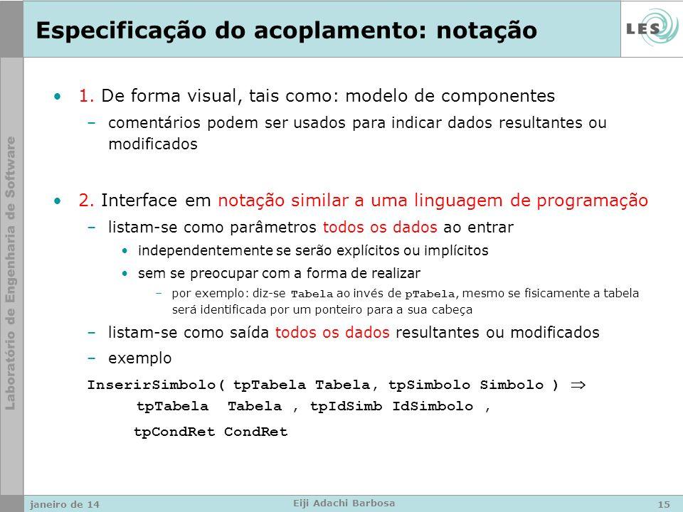 janeiro de 14 Eiji Adachi Barbosa Especificação do acoplamento: notação 1. De forma visual, tais como: modelo de componentes –comentários podem ser us