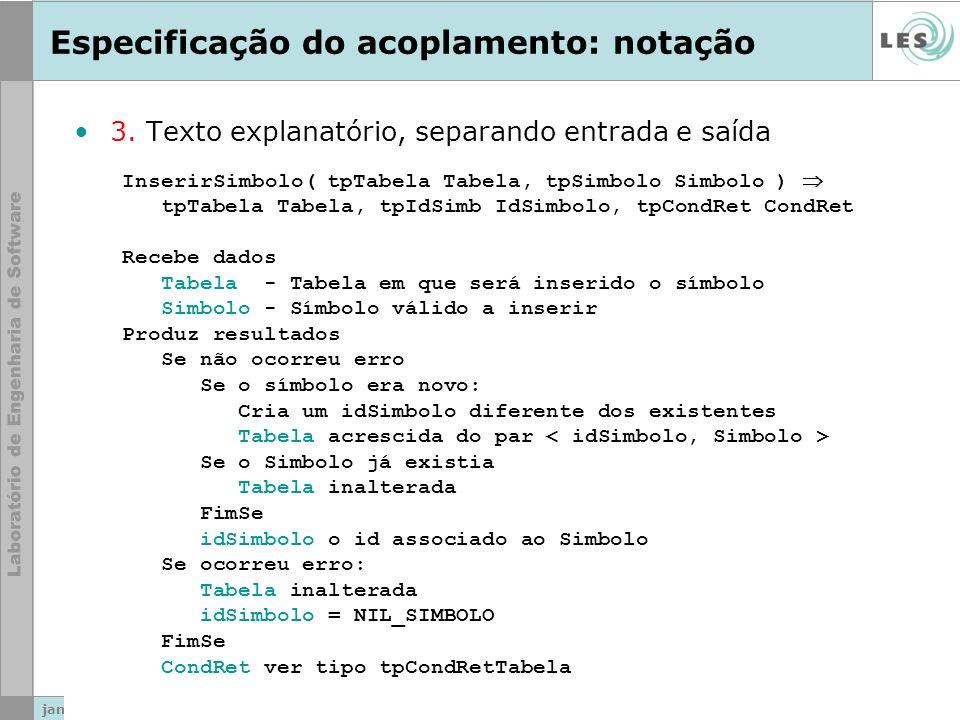janeiro de 1416 / 32 Eiji Adachi Barbosa Especificação do acoplamento: notação 3. Texto explanatório, separando entrada e saída InserirSimbolo( tpTabe