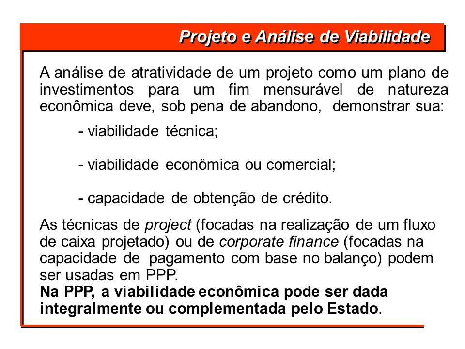 Projeto e Análise de Viabilidade A análise de atratividade de um projeto como um plano de investimentos para um fim mensurável de natureza econômica d