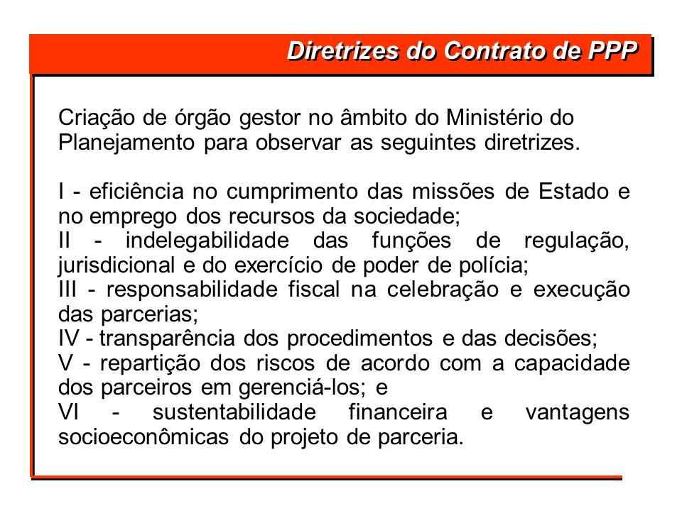 Criação de órgão gestor no âmbito do Ministério do Planejamento para observar as seguintes diretrizes. I - eficiência no cumprimento das missões de Es