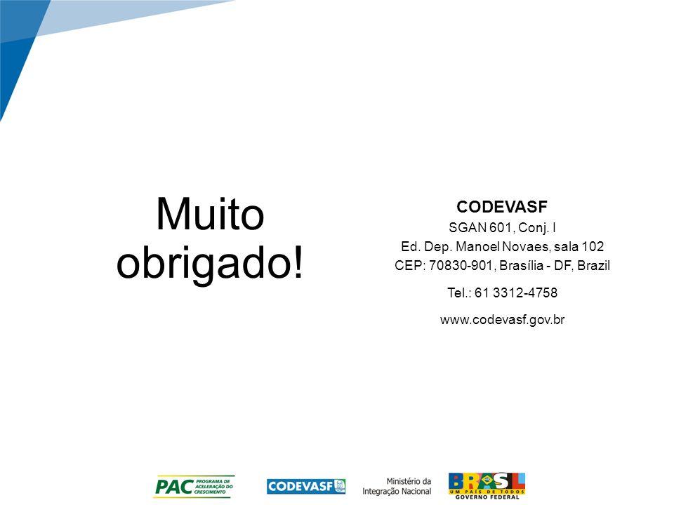 Muito obrigado! CODEVASF SGAN 601, Conj. I Ed. Dep. Manoel Novaes, sala 102 CEP: 70830-901, Brasília - DF, Brazil Tel.: 61 3312-4758 www.codevasf.gov.