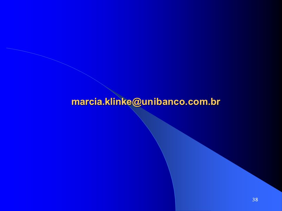 38 marcia.klinke@unibanco.com.br