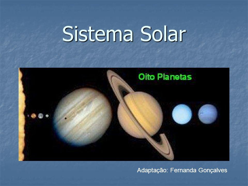 INTRODUÇÃO O Sistema Solar tem como elemento principal uma estrela anã e amarela com cerca de cinco bilhões de anos de idade - o Sol.