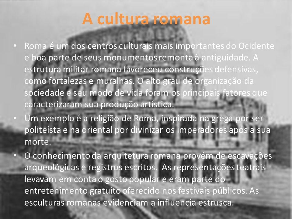 A cultura romana Roma é um dos centros culturais mais importantes do Ocidente e boa parte de seus monumentos remonta à antiguidade. A estrutura milita