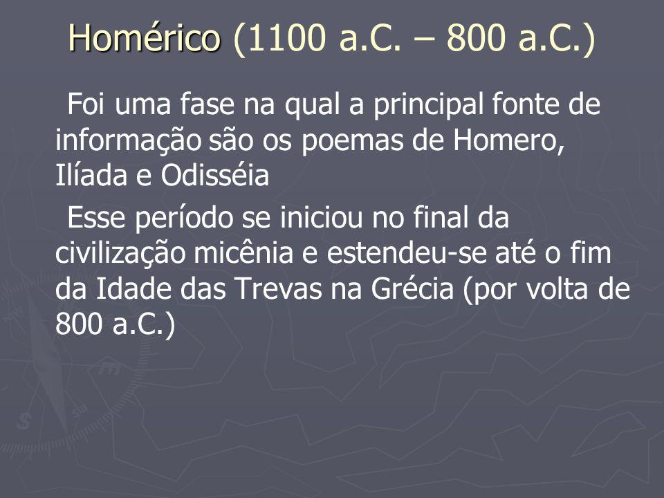 Época em que surgiram os primeiros registros escritos (inclusive a literatura épica de Homero) e as primeiras polis (cidades- estado gregas)começaram a se estruturar.