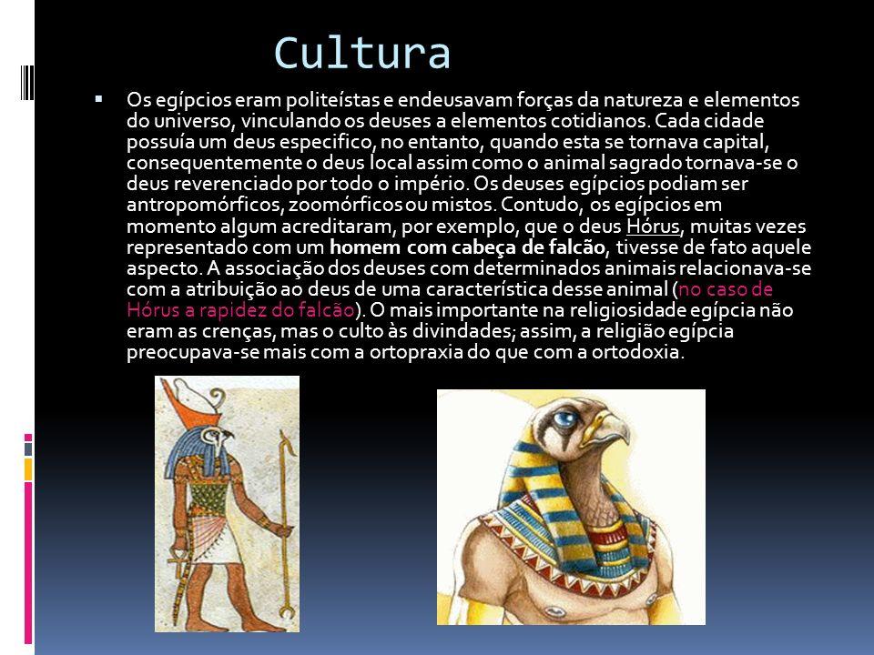 Cultura Os egípcios eram politeístas e endeusavam forças da natureza e elementos do universo, vinculando os deuses a elementos cotidianos. Cada cidade