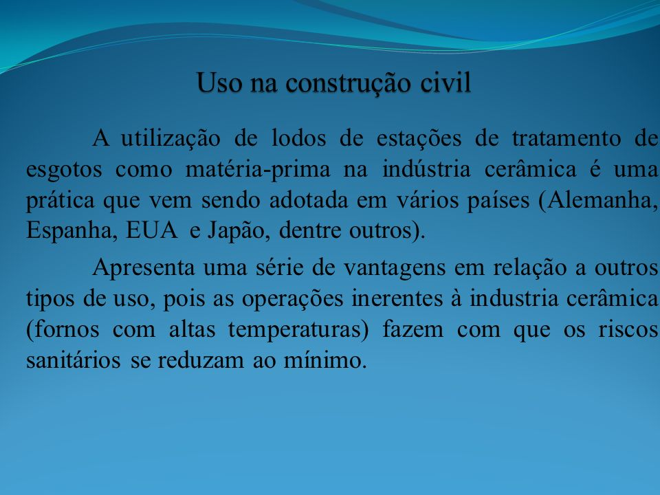 A utilização de lodos de estações de tratamento de esgotos como matéria-prima na indústria cerâmica é uma prática que vem sendo adotada em vários país
