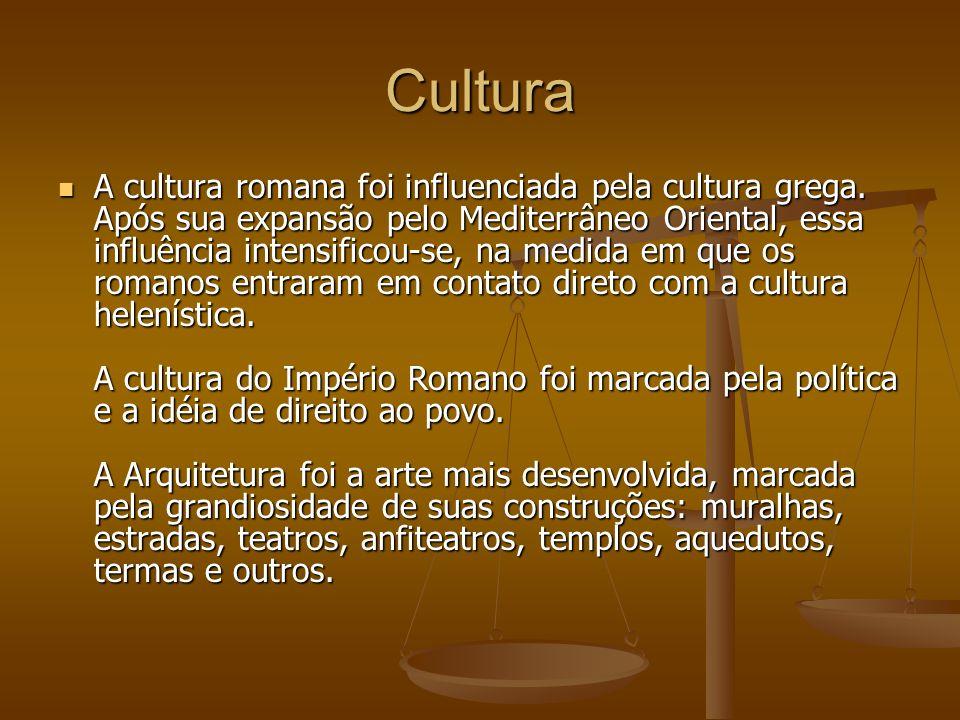Cultura A cultura romana foi influenciada pela cultura grega. Após sua expansão pelo Mediterrâneo Oriental, essa influência intensificou-se, na medida