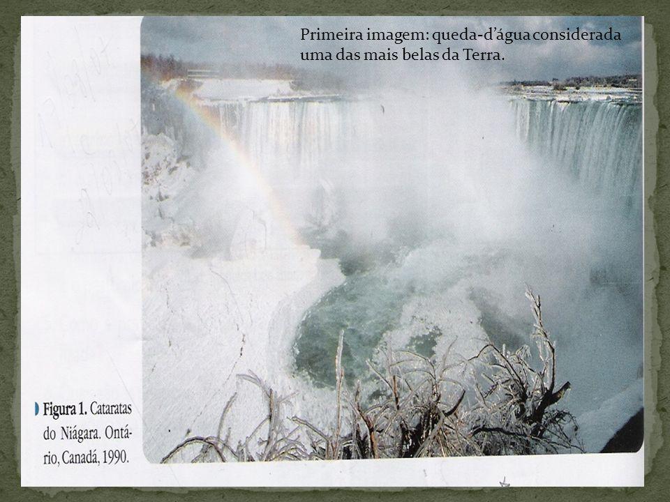 Primeira imagem: queda-dágua considerada uma das mais belas da Terra.