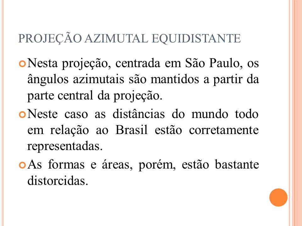 Nesta projeção, centrada em São Paulo, os ângulos azimutais são mantidos a partir da parte central da projeção. Neste caso as distâncias do mundo todo