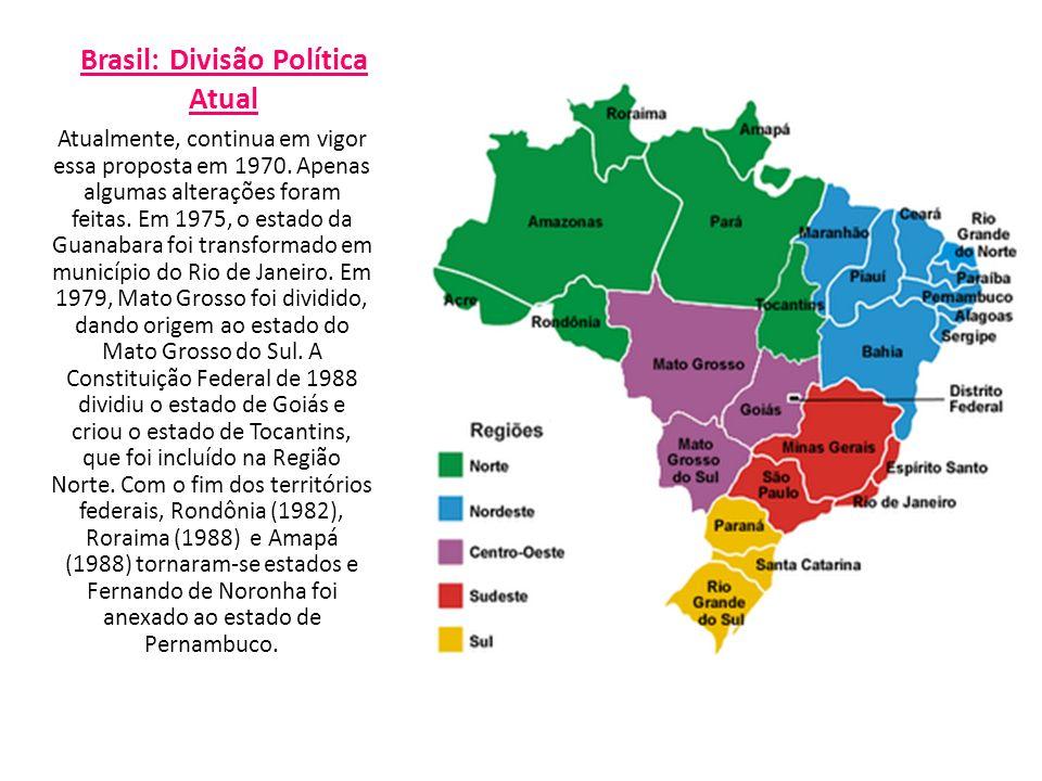 Brasil: Divisão Política Atual Atualmente, continua em vigor essa proposta em 1970. Apenas algumas alterações foram feitas. Em 1975, o estado da Guana