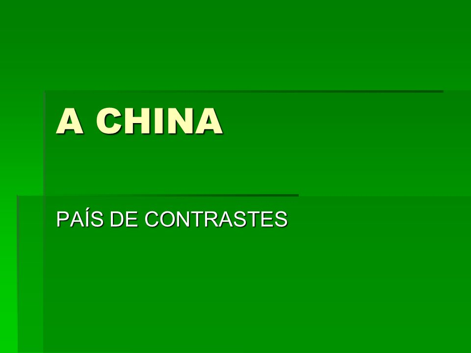 A CHINA PAÍS DE CONTRASTES