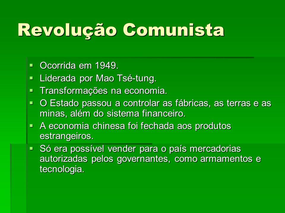 Revolução Comunista Ocorrida em 1949. Ocorrida em 1949. Liderada por Mao Tsé-tung. Liderada por Mao Tsé-tung. Transformações na economia. Transformaçõ