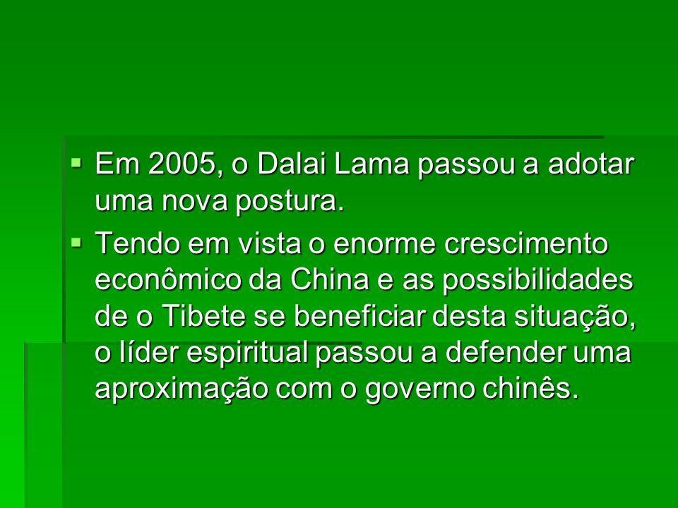 Em 2005, o Dalai Lama passou a adotar uma nova postura. Em 2005, o Dalai Lama passou a adotar uma nova postura. Tendo em vista o enorme crescimento ec
