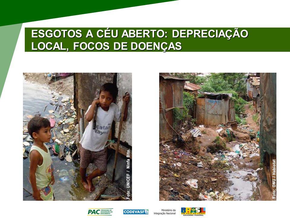 ESGOTOS A CÉU ABERTO: DEPRECIAÇÃO LOCAL, FOCOS DE DOENÇAS Foto: UNICEF / Ninfa Bito. Foto: ONU / Habiotat