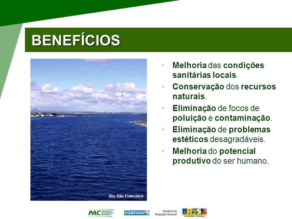 BENEFÍCIOS Melhoria das condições sanitárias locais. Conservação dos recursos naturais. Eliminação de focos de poluição e contaminação. Eliminação de