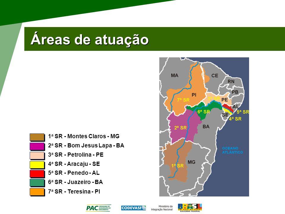 Áreas de atuação 1 a SR - Montes Claros - MG 2 a SR - Bom Jesus Lapa - BA 3 a SR - Petrolina - PE 7 a SR - Teresina - PI 4 a SR - Aracaju - SE 5 a SR - Penedo - AL 6 a SR - Juazeiro - BA