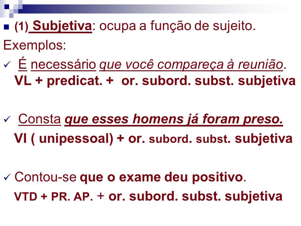 (2) Predicativa: ocupa a função do predicativo do sujeito.