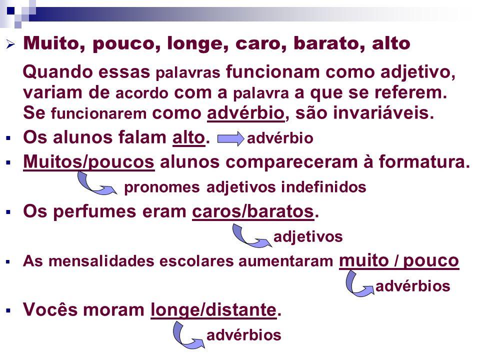 Só a) Quando tem o significado de sozinho(s) ou sozinha(s), essa palavra vai para o plural.